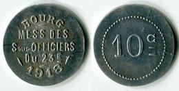 N93-0661 - Monnaie De Nécessité - Bourg-en-Bresse - Mess Des Sous-Officiers Du 23e - 10 Centimes 1918 - Noodgeld