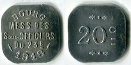 N93-0662 - Monnaie De Nécessité - Bourg-en-Bresse - Mess Des Sous-Officiers Du 23e - 20 Centimes 1918 - Noodgeld