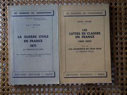 KARL MARX LES LUTTES DE CLASSES EN FRANCE 1848 1850 LA GUERRE CIVILE 1871 LA COMMUNE DE PARIS - Geschiedenis