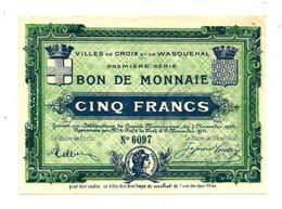 1914-1918 // VILLE DE CROIX Et De WASQUEHAL (Nord 59) // 1914 // Bon De 5 Francs - Bonos