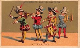 Chromos.AM15924.6x10 Cm Environ.Guérin-Boutron.Chocolat.Fanfare.Attention ! - Guérin-Boutron