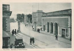 Cartolina - Postcard / Non Viaggiata - Unsent /  Foligno, Barriera Di Porta Romana. ( Gran Formato ) - Foligno