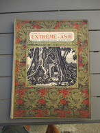 EXTREME-ASIE  -  REVUE  INDOCHINOISE  ILLUSTREE  1927-       IMPRIMERIE  D 'EXTREME-ORIENT -  HANOI - 1900 - 1949