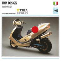 Transports - Sports Moto - Carte Fiche Technique Moto - Tria Design Runner 50/125 - Exception ( Prototype )  Italie 1992 - Motorradsport