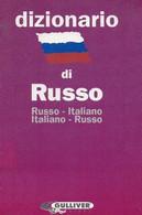 Dizionario Di Russo. RUSSO-ITALIANO ITALIANO-RUSSO - Pallotti Elisabetta - Slav Languages