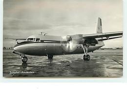 Aéroport - Schiphol - Amsterdam - Het Nieuwste Vliegtuig Van Fokker De Friendship - Aerodromes