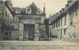 60 - Crépy En Valois - Maison De St-Joseph Rue Saint-Denis Construite Vers 1650 - CPA - Voir Scans Recto-Verso - Crepy En Valois