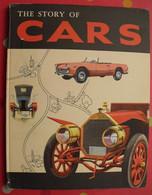 The Story Of Cars. Oldbourne Press 1961. Histoire De L'automobile. Bien Illustré - Trasporti