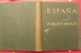 Espana, Pueblos Y Paisajes. José Ortiz Achague, Azorin. 1962. Bien Illustré - Geography & Travel