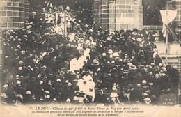 H0109 - Clôture Du 27e Jubilé De Notre Dame Du PUY - D43 - La Bénédiction Pontificale Donnée Par Nos Seigneurs Les Arche - Le Puy En Velay