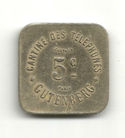 JETON // PARIS // CANTINE DES TELEPHONES // GUTENBERG // 5 Centimes - Noodgeld