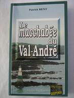 LE MACCHABEE DU VAL ANDRE   Par PATRICK BENT   éditions  BARGAIN  Policier Breton - Unclassified