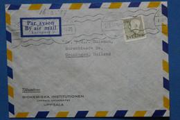 ¤8  SVERIGE   BELLE LETTRE 1957 UPPSALA POUR  GRONINGEN +AEROPHILATELIE +AFFR . INTERESSANT - Briefe U. Dokumente