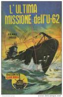 """45313 - FRANZ HEISS """"L'ULTIMA MISSIONE DELL'U-62"""" - Azione E Avventura"""