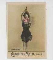 CHROMOS CIGARETTES - PUB Pour CIGARETTES MELIA ALGER - Artiste 1900 - Portrait De GUERRERO - Melia