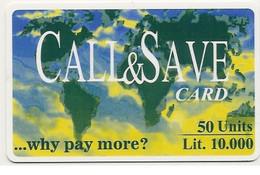 Scheda INTERNAZIONALE Call & Save Card, 50 Units Lit. 10.000, Scadenza 31/05/2000 Usata - Unclassified