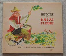 Histoire Du Balai Fleuri - Les Albums Du Père Castor - Unclassified
