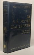 La Vie Privée D'autrefois. Les Parisiens XVIIe-XVIIIe Siècle - History