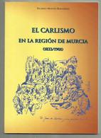 LIBRO CARLISMO EN  REGION DE MURCIA 1833-1901.75 PAGINAS GUERRAS CARLISTAS CARTAGENA Y MURCIA.UNICO PARA VENTA.  MONTES - History & Arts
