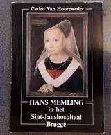 Hans Memling In Het Sint-Janshospitaal Brugge Door Carlos Van Hooreweder, 1984, Brugge, 47 Blz. - Other