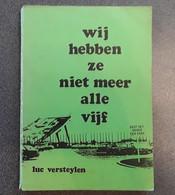 Wij Hebben Ze Niet Meer Alle Vijf Door Luc Versteylen, 1981, Borgerhout, 190 Blz. - Other