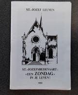 """Sint-Jozefsbedevaart: """" Een Zondag In Je Leven"""" In Sint-Jozef Leuven, 1993, Leuven, 63 Blz. - Other"""