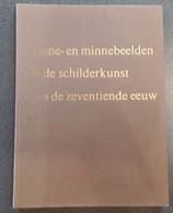 Zinne- En Minnebeelden In De Schilderkunst Van De Zeventiende Eeuw Door E. De Jongh, 1967, 102 Blz. - Other