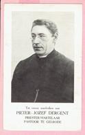 Bidprentje -Pieter Jozef DERGENT Priester Martelaar Pastoor Gelrode -Geel 1870 - Aarschot 1914 -Bierbeek-Retie-Lichtaart - Imágenes Religiosas