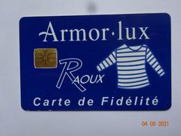 CARTE A PUCE CHIP CARD  CARTE FIDÉLITÉ  ARMOR-LUX RAOUX CHOLET 49 MAINE ET LOIRE - Carta Di Fedeltà E Regalo