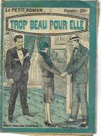 Trop Beau Pour Elle Par G. Violis -  Le Petit Roman N°58 - 1901-1940
