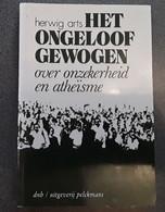 Het Ongeloof Gewogen Over Onzekerheid En Atheïsme Door Herwig Arts, Tweede Druk, 1986, Kapellen, 184 Pp. - Other