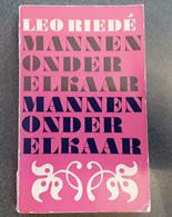 Mannen Onder Elkaar, Mannen Onder Elkaar Door Leo Riedé,  1970, Amsterdam, 167 Pp. - Other
