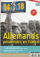 14 -18 , Le Magazine De La Grande Guerre N° 74 - Guerre 1914-18