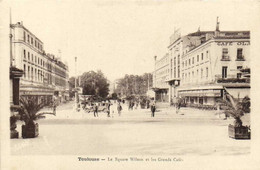 Toulouse Le Square Wilson Et Les Grands Cafés Animée RV - Toulouse