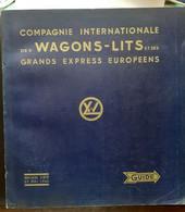 COMPAGNIE INTERNATIONALE DES WAGONS LITS & DES GRANDS EXPRESS EUROPEENS ETE 1962 GUIDE - Ferrocarril & Tranvías