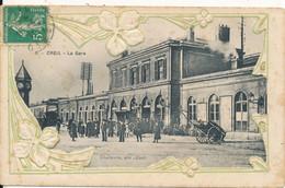 Creil (60 Oise) La Gare - édit. Chalbrette N° 5 Carte Gaufrée En Bordure Circulée En 1911 (rousseurs) - Creil