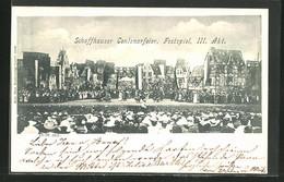 AK Schaffhausen, Festspiel Centenarfeier 1901, Aufführung Des II. Aktes - SH Schaffhouse