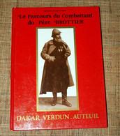Gal G Grillot Le Parcours Du Combattant Du Père Brottier 1990 Première Guerre Mondiale - Guerre 1914-18
