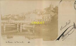 72 Le Mans,carte Photo Pionnière Du Pont En X, 1904, Phot. Bergès à Lancey - Le Mans