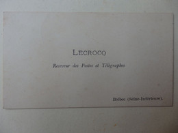 Carte De Visite Lecrocq Receveur Des Postes Et Télégraphes Bolbec (76). - Cartoncini Da Visita