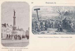 Multi-vues. Aux Soldats Tués Au Siège D'Anvers En 1832-Lille. L'Armée Française Passe à Tournai 16 Novembre  1832. Scan - Tournai