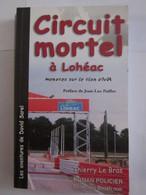 CIRCUIT MORTEL A LOHEAC  Par  THIERRY LE BRAS Collection  BREIZH NOIR   Policier Breton - Unclassified