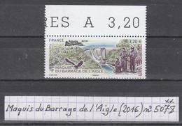France Maquis Du Barrage De L'Aigle (2016) Y/T N° 5078 Neuf ** Avec Bord De Feuille - Nuovi