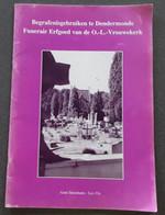 Begrafenisgebruiken Te Dendermonde, Funerair Erfgoed Van De O.-L.-Vrouwekerk Door Aimé Stroobants En Leo Pée, 2000, 36 P - Other