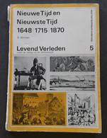 Nieuwe Tijd En Nieuwste Tijd 1648/1715/1870 Door D. Dermoen, 1977, Kapellen, 144 Blz. - Other