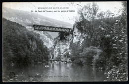 Saint Claude Le Pont Du Tramway Sur Les Gorges D'Étables Cachet Convoyeur St Claude La Cluse 21 07 1909 Vers Corbeil TB - Other Municipalities