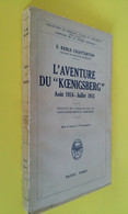 L'AVENTURE DU KOENIGSBERG Aout 1914-juillet 1915 MARINE AFRIQUE Dar El Salam - Weltkrieg 1914-18