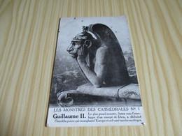 CPA Militaria Satyrique - Les Monstres Des Cathédrales - Guillaume II. - Humor