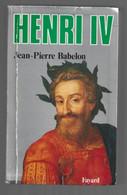 HENRI  IV. JEAN-PERRE BABELON. - Histoire