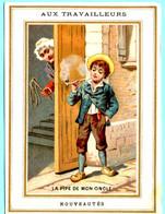 Chromo Gr.s Mag. Aux Travailleurs. Calendrier 1887, Semestre Avril-septembre. La Pipe De Mon Oncle. Imp. Sicard - Small : ...-1900